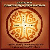 Christian Meditation & Affirmations Podcast