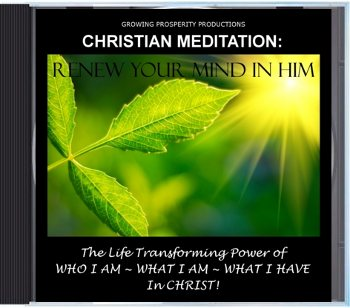 Christian Meditation: RENEW YOUR MIND IN HIM