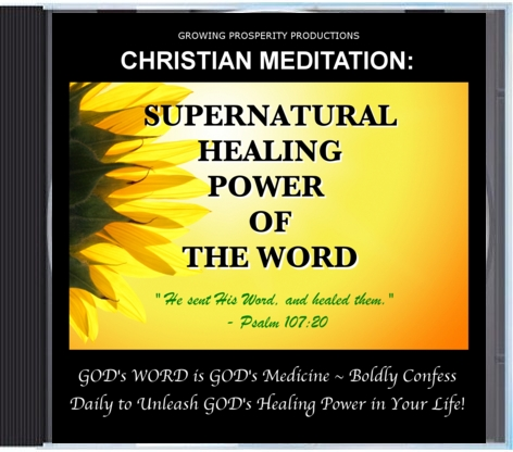Christian Meditation: Supernatural Healing Power of the Word