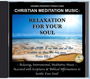 Christian Meditation Music: RELAXATION FOR YOUR SOUL!